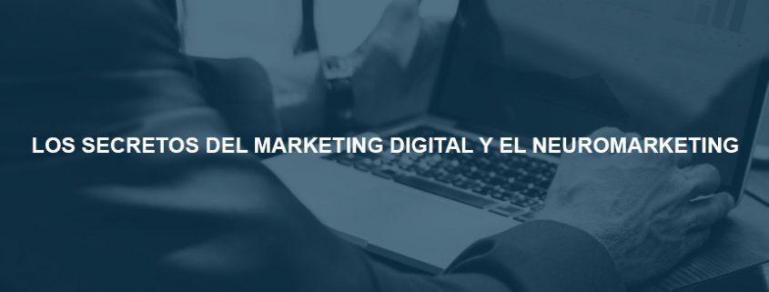 LOS SECRETOS DEL MARKETING DIGITAL Y EL NEUROMARKETING